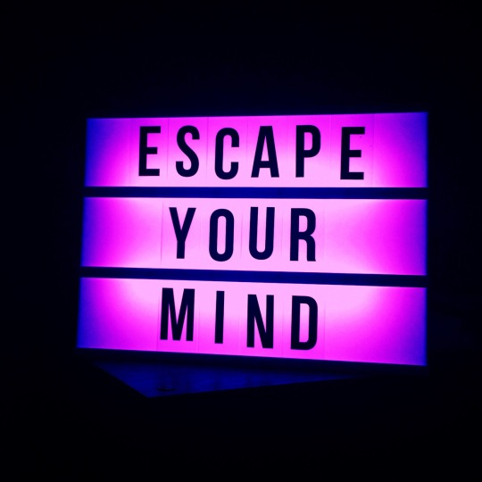 Escape your mind