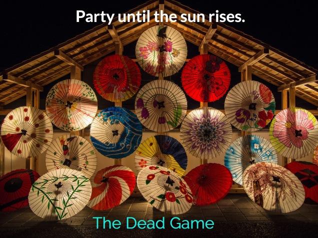 Party until the sun rises