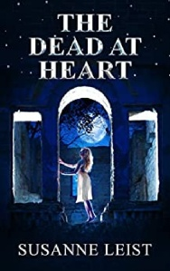 The Dead at Heart by Susanne Leist